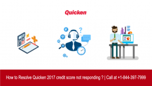 [Resolved] Quicken's 2017 credit score not responding? | Call @ 800-986-6752